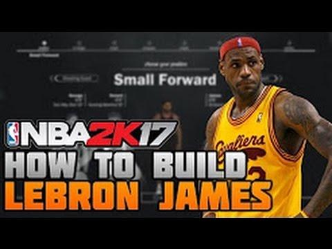246530268314 HOW TO MAKE LEBRON JAMES ON NBA 2K17! BEST SMALL FORWARD BUILD EVER  (MyCareer)