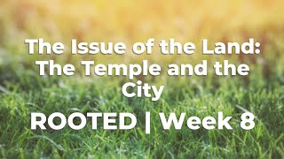 The Issue of the Land: The Temple and the City