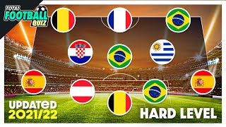 GUESS THE FOOTBALL TEAM BY PLAYERS NATIONALITY PART 2 HARD LEVEL QUIZ FOOTBALL 2021