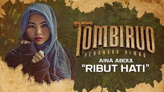 Video Aina Abdul - RIBUT HATI (OST TOMBIRUO: PENUNGGU RIMBA) download MP3, 3GP, MP4, WEBM, AVI, FLV April 2018
