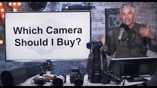 Which Camera Should I Buy? ($190 - $10,000! Updated Dec 2017)