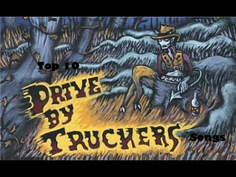 Top 10 Drive-By Truckers Songs