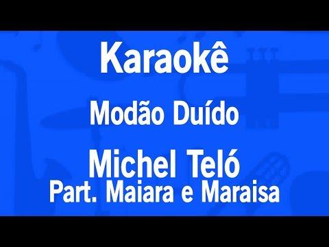 Karaokê Modão Duído - Michel Teló Part. Maiara e Maraisa