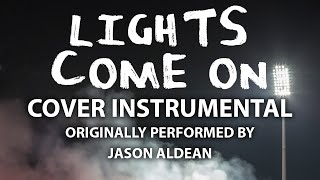 Lights Come On (Cover Instrumental) [In the Style of Jason Aldean]