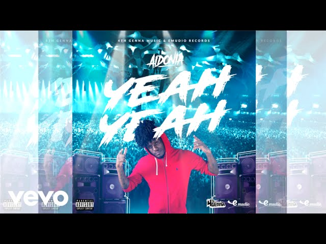 aidonia-yeah-yeah-official-audio-explicit-aidoniavevo