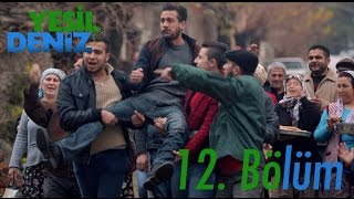"""12. Bölüm """"Temelli dellendi ya len bu millet."""" / Yeşil Deniz (1080p)"""