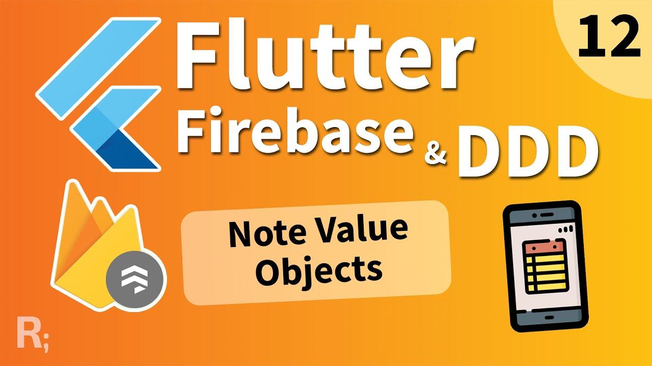 Flutter Firebase & DDD Course [12] - Note Value Objects