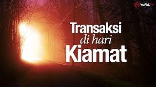 Ceramah Singkat: Transaksi Hari Kiamat - Ustadz Ahmad Zainuddin, Lc. | Yufid.TV - Pengajian & Ceramah Islam