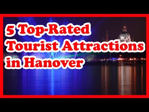 5 Top-Rated Tourist Attractions in Hanover
