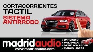 Instalar corta corrientes táctil coche. Sistema antirrobo. www.madridaudio.com