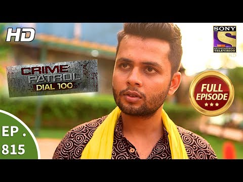 Crime Patrol Dial 100 – Ep 815 – Full Episode – 6th July, 2018
