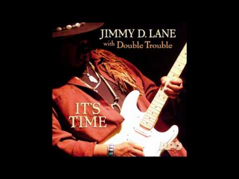 Jimmy D. Lane with Double Trouble - Ain't That A Pity