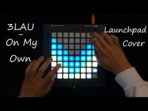 3LAU - On My Own (feat. Nevve) / Launchpad Cover