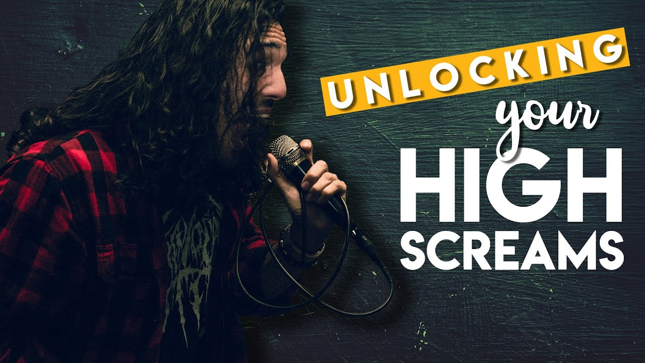 YouTube Lesson: Unlocking your high screams