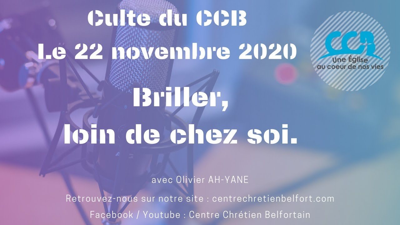 Briller, loin de chez soi - Culte du CCB le 22/10/2020