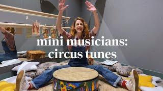 Circus Tunes | Mini Musicians Music Class | Learn at home with Maggie & Rose