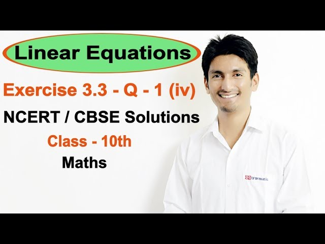 Exercise 3.3 Question 1 (iv) – Linear Equations NCERT/CBSE Solutions for Class 10th Maths