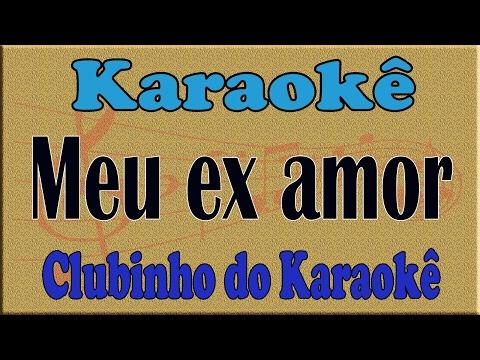Amado Batista - Meu ex amor - Karaokê