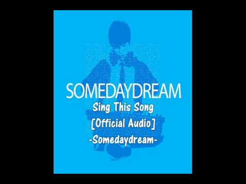 Sing This Song - Somedaydream [Official Audio]