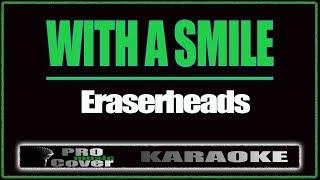 With a Smile - ERASERHEADS (KARAOKE)