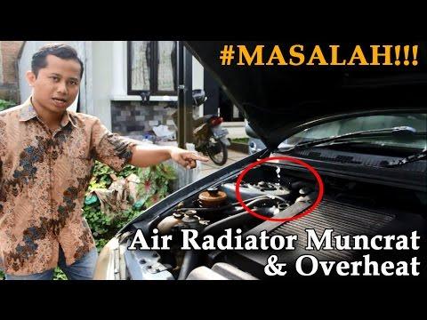 #MASALAH!! Radiator Muncrat & Overheat + Solusinya