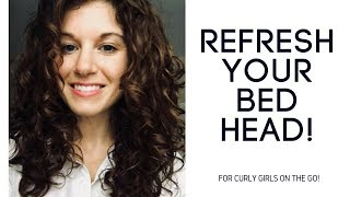 Refresh your 2nd & 3rd day hair - the natural/curly girl way!