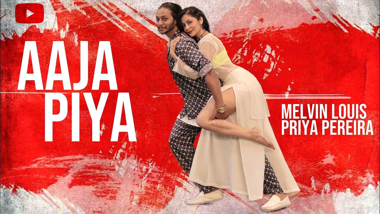 Aaja Piya   Melvin Louis ft. Priya Pereira