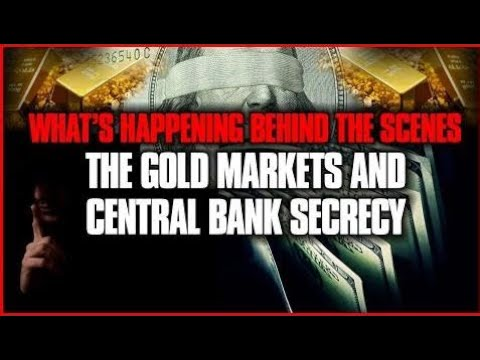 The Gold Markets & Central Bank Secrecy,What's Happening Behind The Scenes(MAY 2017)