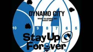 Dynamo city - What ya gonna do? Shoot me?