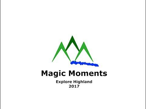 Magic Moments 2017 - Explore Highland Final Cut