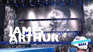 James Arthur - 'Safe Inside' (Live At Capital's Summertime Ball 2017)