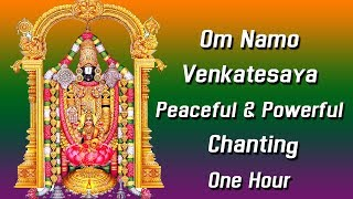 """Om Namo Venkatesaya"" Peaceful & Powerful Chanting One Hour Chanting 