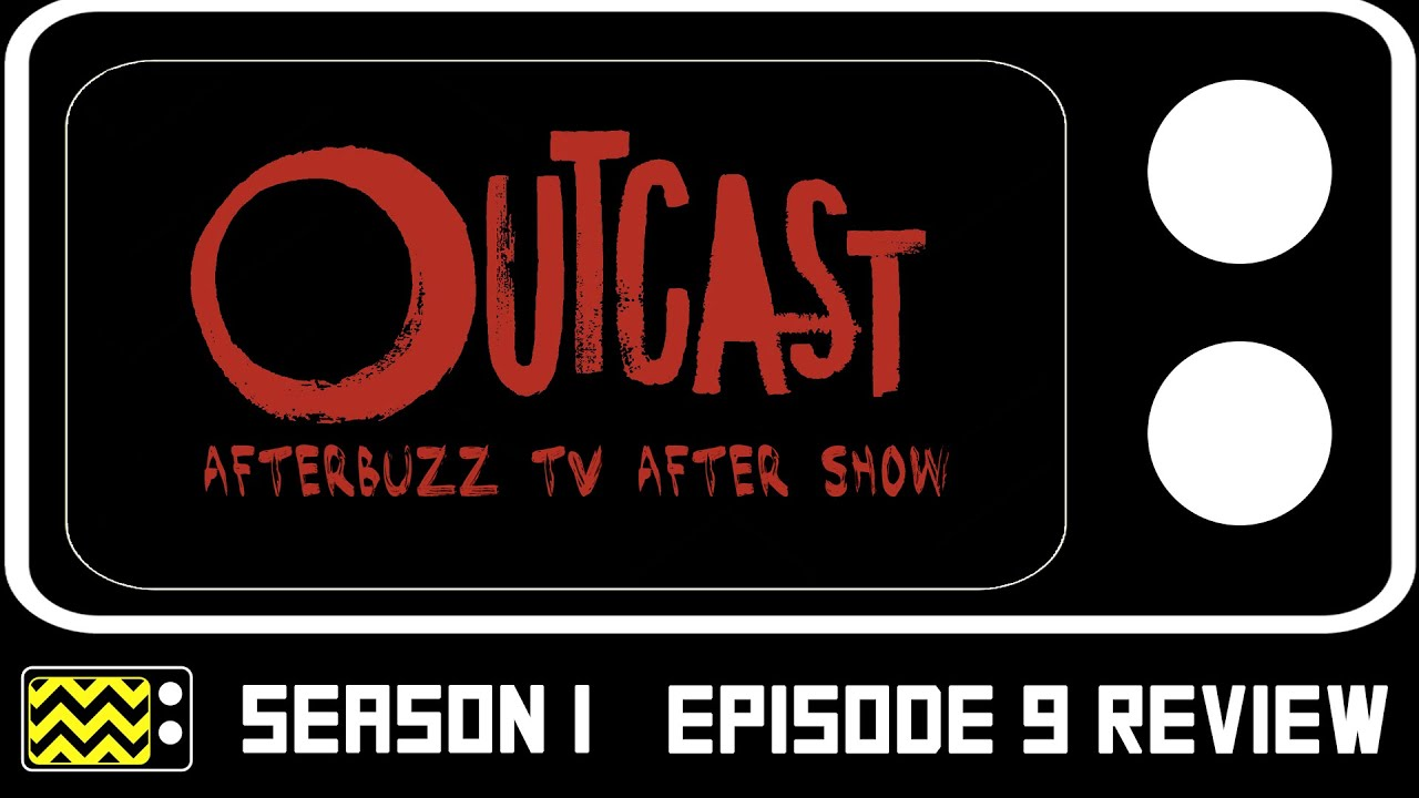 Download Outcast Season 1 Episode 9 Review & After Show | AfterBuzz TV