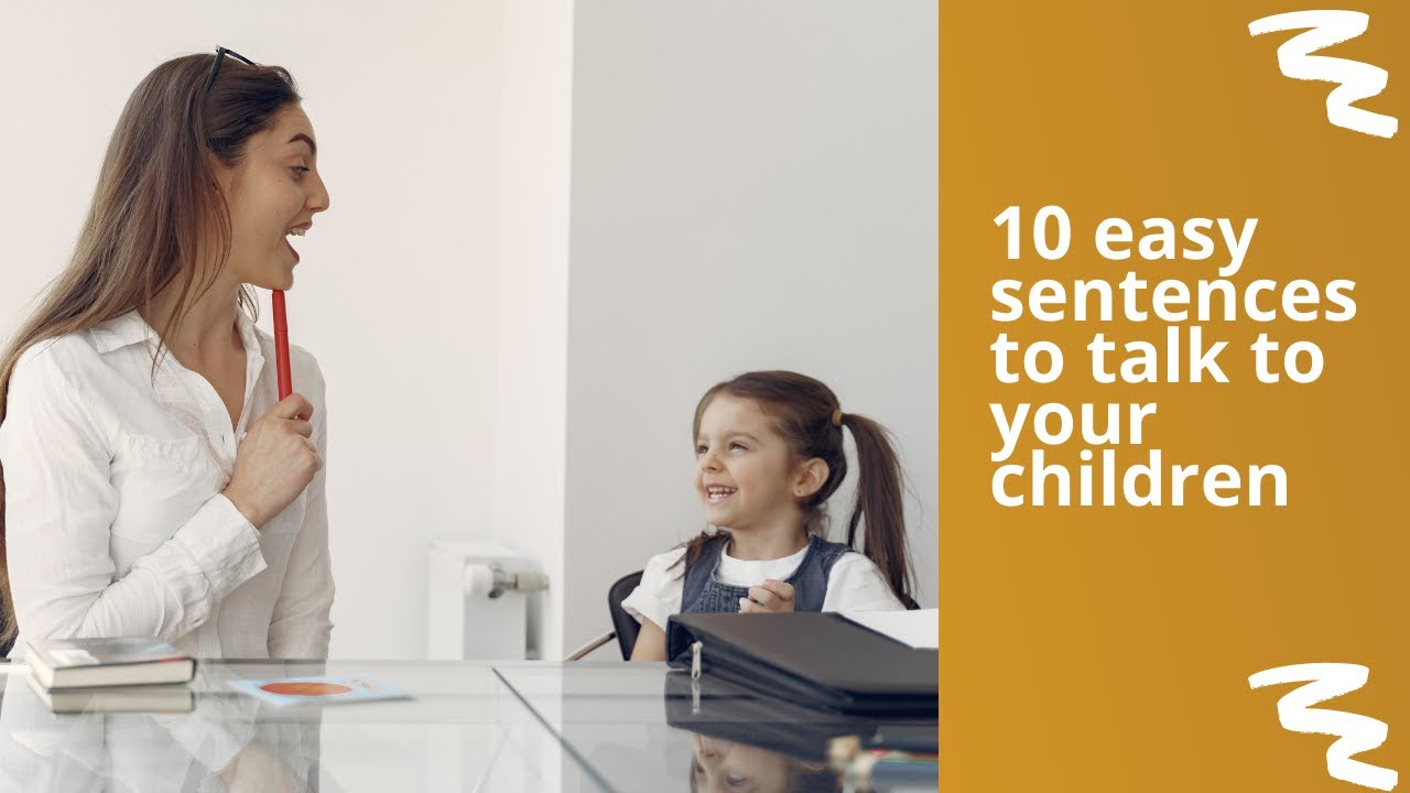 10 useful sentences to talk to your children at home