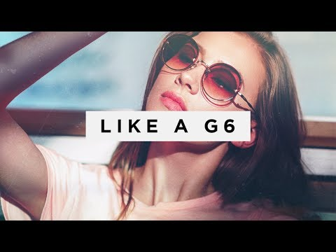 Far East Movement - Like A G6 (LOthief X MOJJO Remix)
