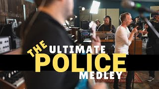 The Ultimate Police Medley (Roxanne, Message in a Bottle, Every Breath You Take, etc.)