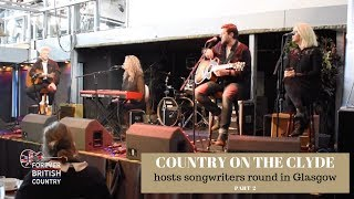 Country On The Clyde Songwriters Round - Part 2