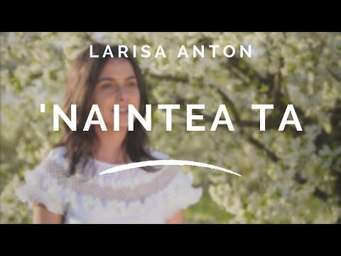 Larisa Anton - 'Naintea Ta