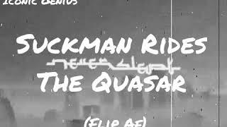 Boba Sweat - Suckman Rides The Quasar (Iconic Genius Drop Edit)