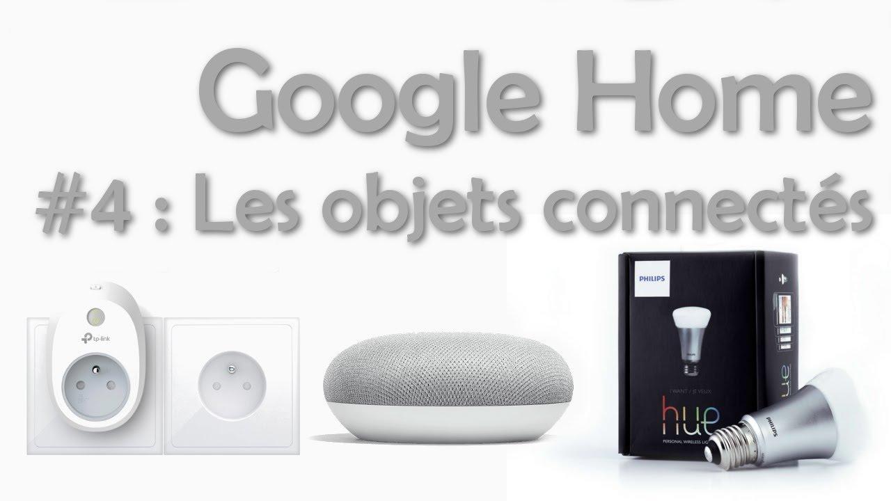 google home 4 commander des objets connect s youtube. Black Bedroom Furniture Sets. Home Design Ideas