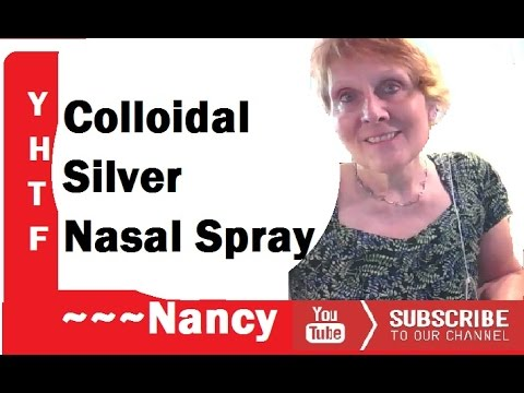 Cold And Flu Season, Colloidal Silver Nasal Spray, How I Make Mine GYJF ~~~Nancy