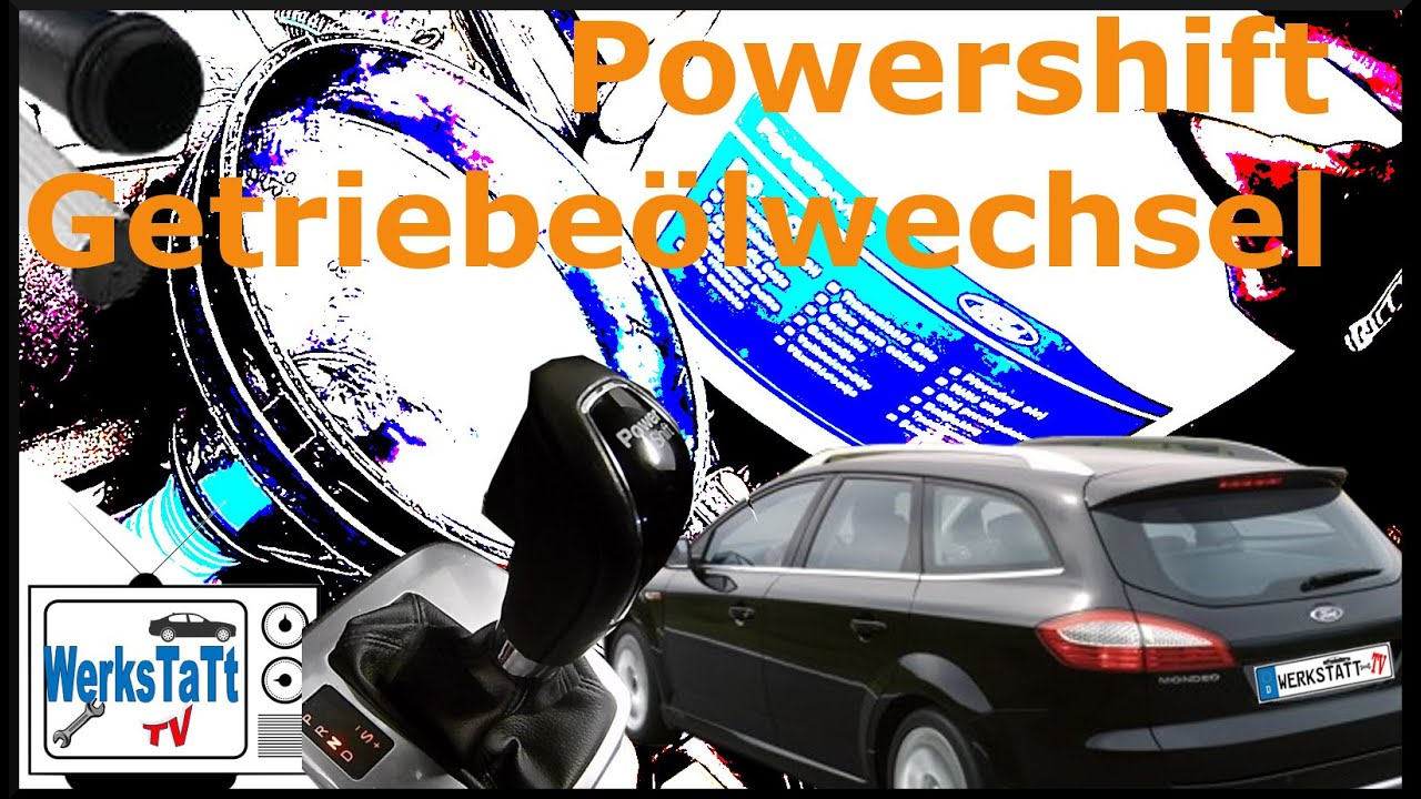 ford mondeo powershift getriebe lwechsel dct oilchange