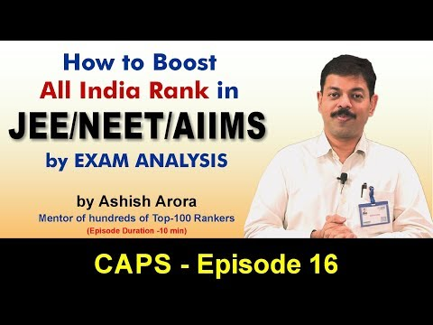 Improves All India Rank in JEE and NEET by Exam Analysis | CAPS 16 by Ashish Arora