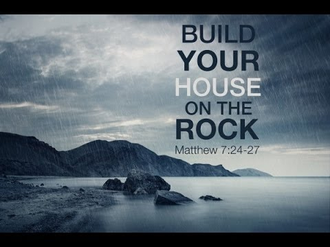 Sunday sermon summary building your house on the rock for Build your home
