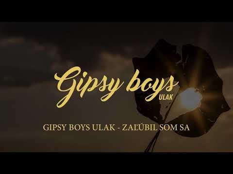 GIPSY BOYS ULAK - Zaľúbil som sa (MIX)