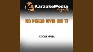 No Puedo Vivir Sin Ti (Karaoke Version) (In the Style of Coque Malla)