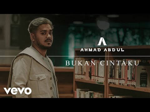 Ahmad Abdul - Bukan Cintaku (Official Audio Video)