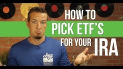 How to pick ETF's for your IRA or Roth IRA.