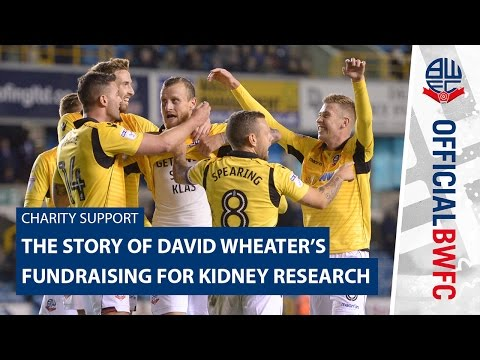 CHARITY SUPPORT | The story of David Wheater's fundraising for Kidney Research UK
