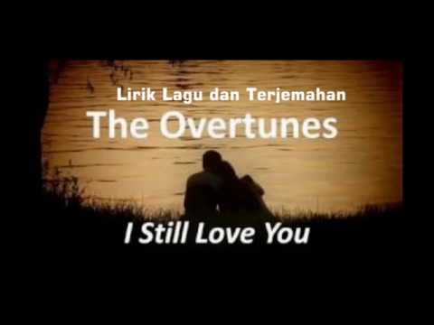 Lirik Lagu Dan Terjemahan The Overtunes - I Still Love You